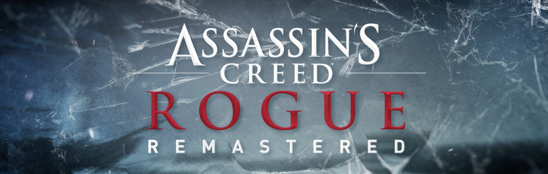Assassin's Creed: Rogue – Remastered | OUT NOW (Launch Trailer)